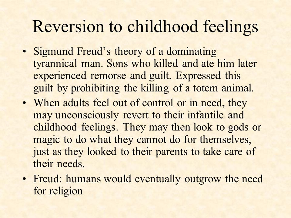 Reversion to childhood feelings