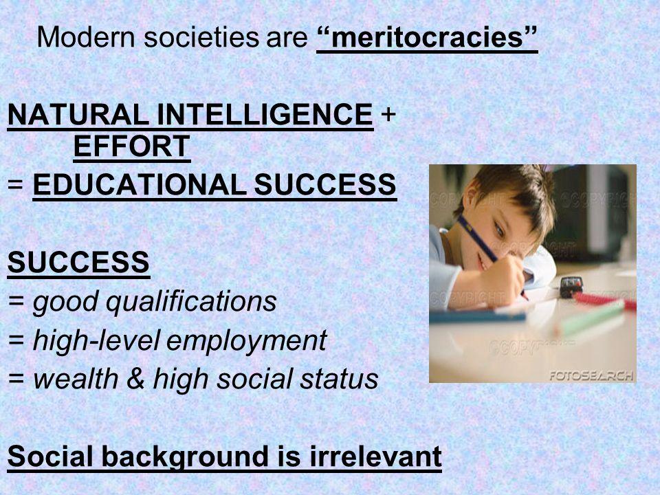 Modern societies are meritocracies
