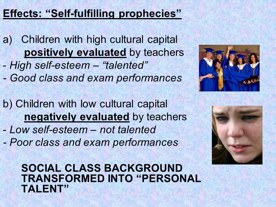Effects: Self-fulfilling prophecies
