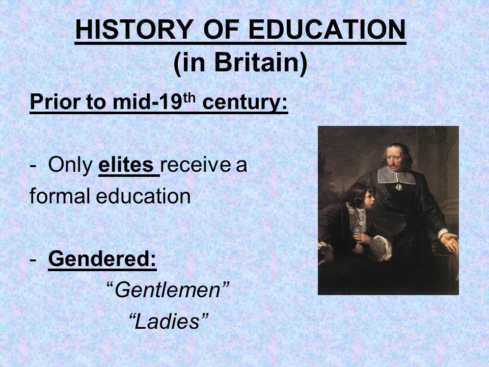 HISTORY OF EDUCATION (in Britain)