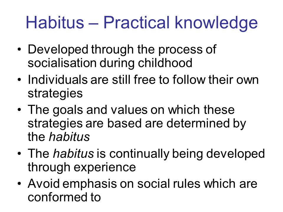 Habitus – Practical knowledge