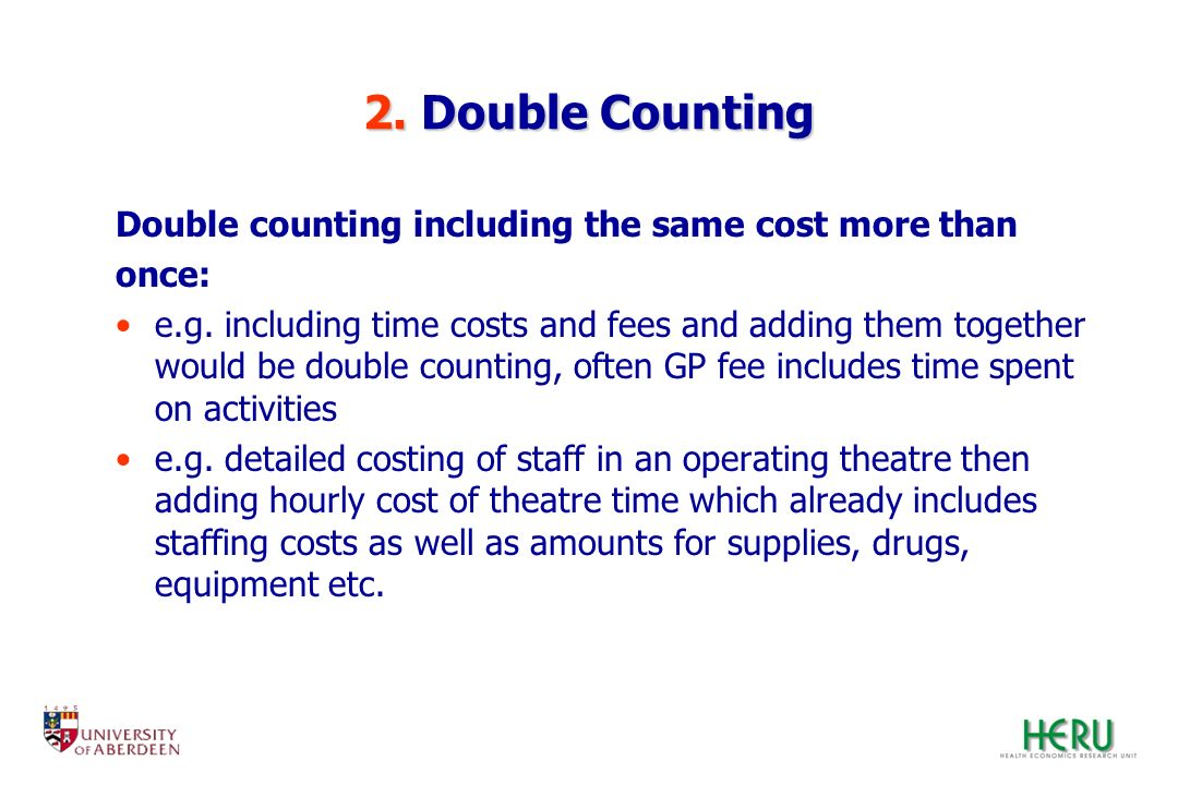2. Double Counting Double counting including the same cost more than