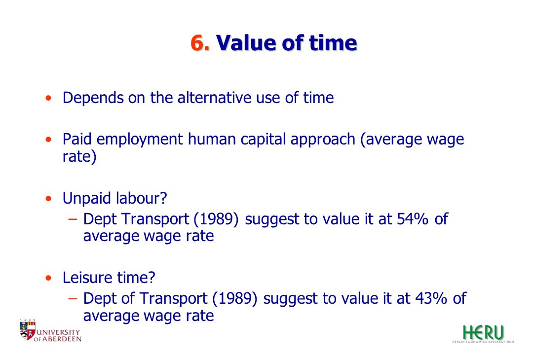 6. Value of time Depends on the alternative use of time