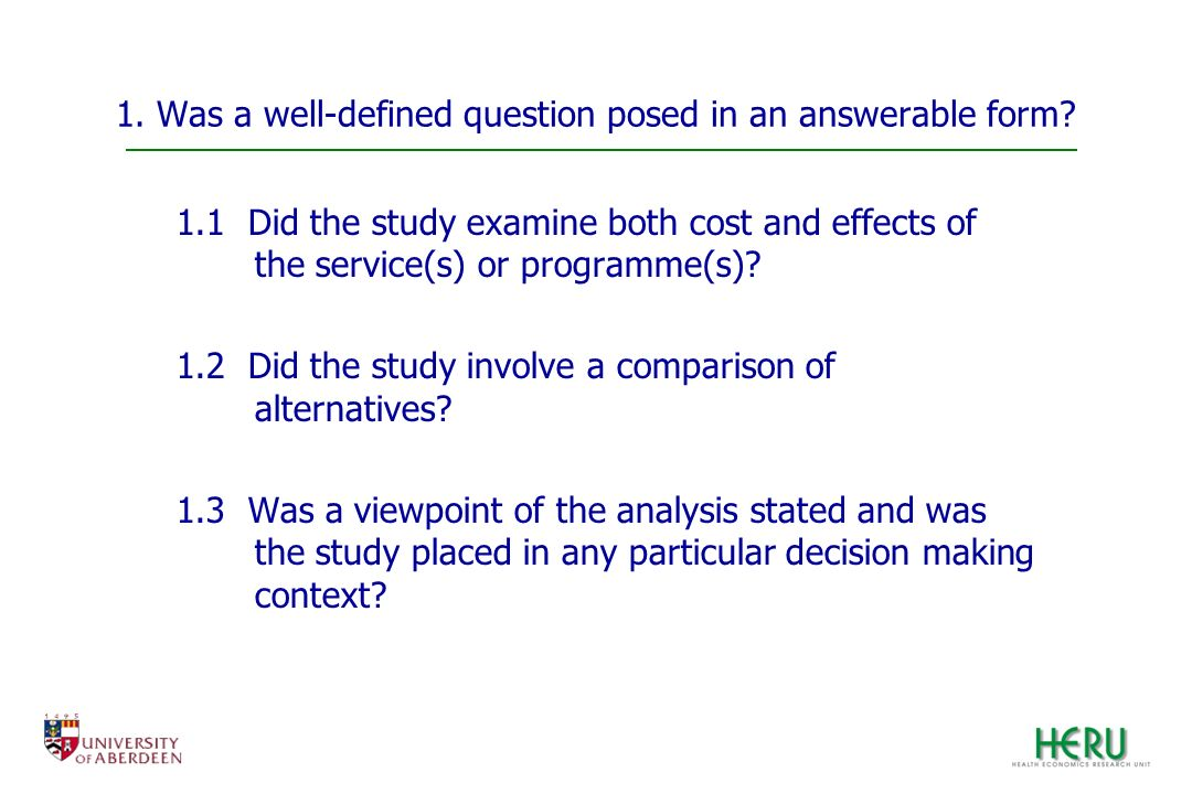 1. Was a well-defined question posed in an answerable form