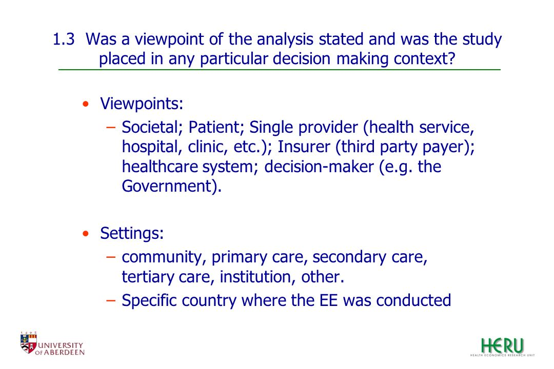 1.3 Was a viewpoint of the analysis stated and was the study placed in any particular decision making context