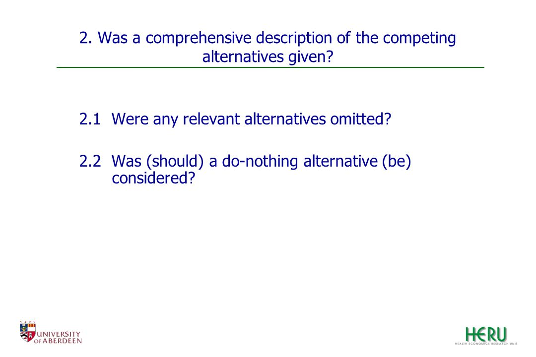 2. Was a comprehensive description of the competing alternatives given