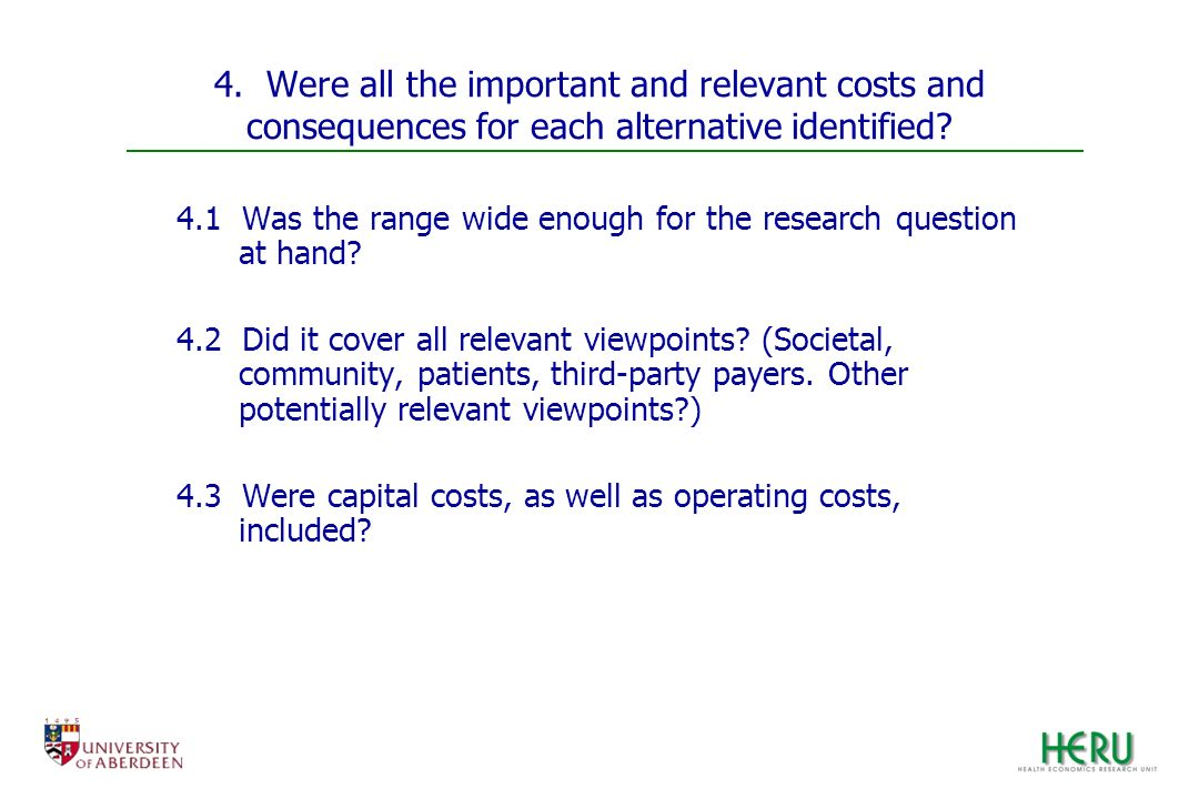4. Were all the important and relevant costs and consequences for each alternative identified