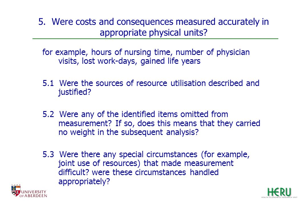 5. Were costs and consequences measured accurately in appropriate physical units