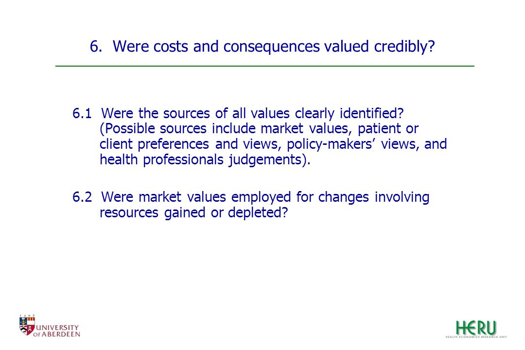6. Were costs and consequences valued credibly