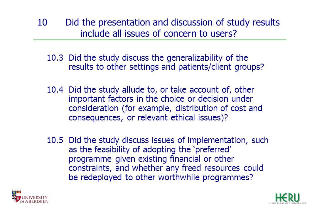 10 Did the presentation and discussion of study results include all issues of concern to users