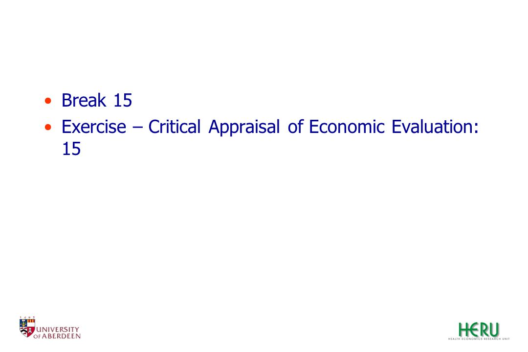 Break 15 Exercise – Critical Appraisal of Economic Evaluation: 15