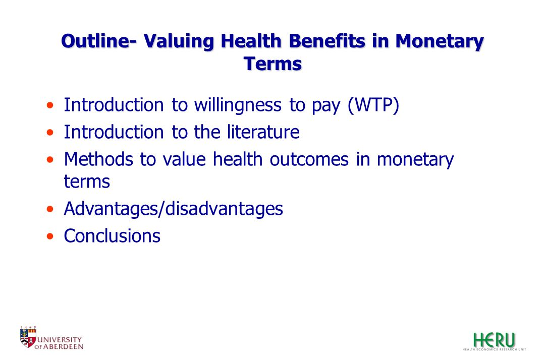 Outline- Valuing Health Benefits in Monetary Terms