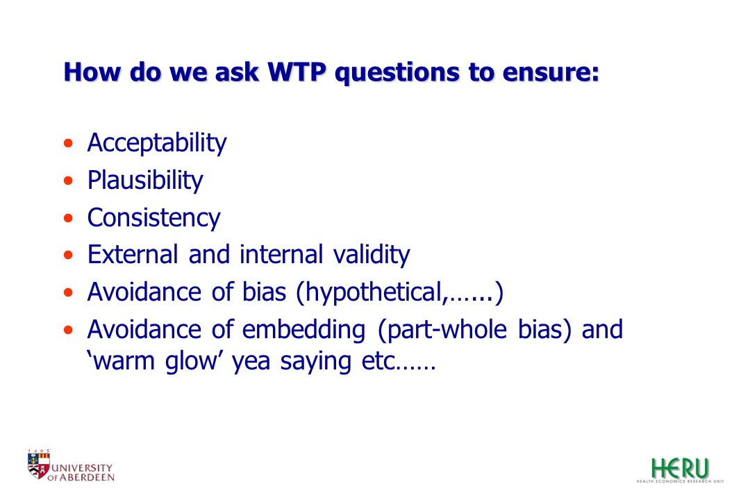 How do we ask WTP questions to ensure: