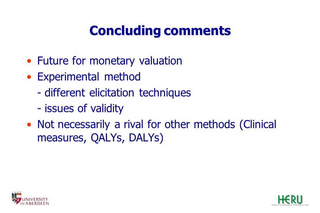 Concluding comments Future for monetary valuation Experimental method