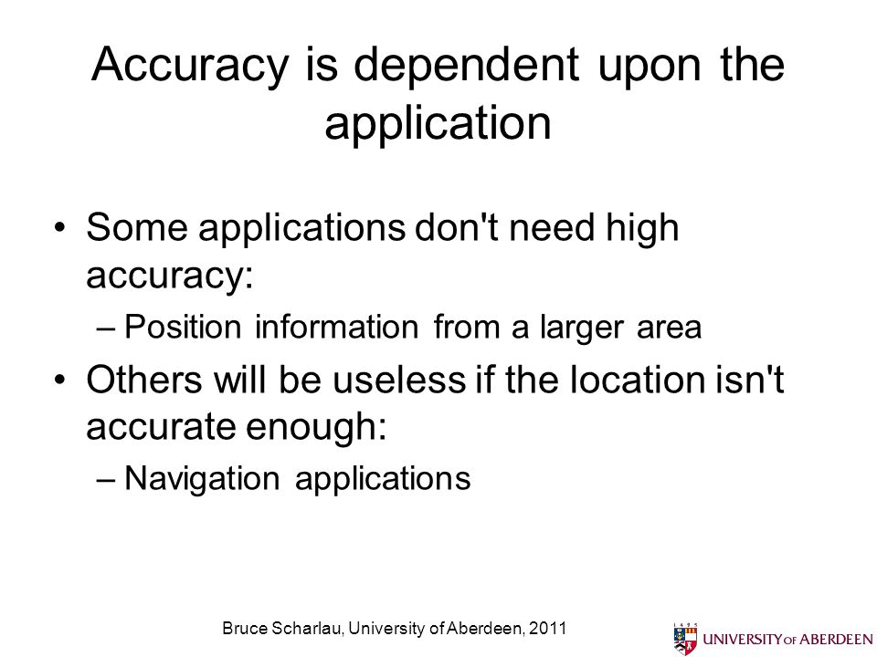 Accuracy is dependent upon the application
