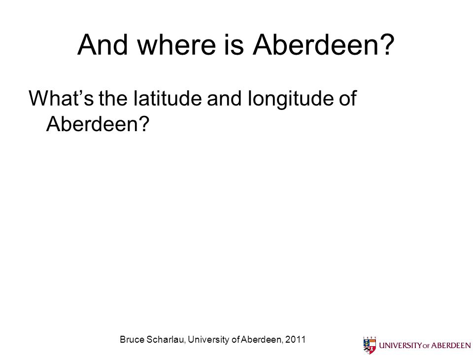 Bruce Scharlau, University of Aberdeen, 2011