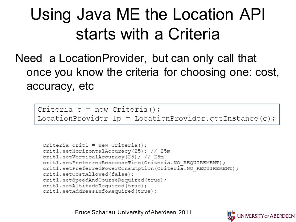 Using Java ME the Location API starts with a Criteria