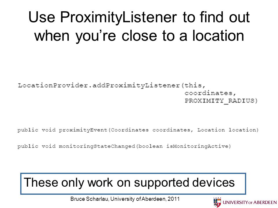 Use ProximityListener to find out when you're close to a location