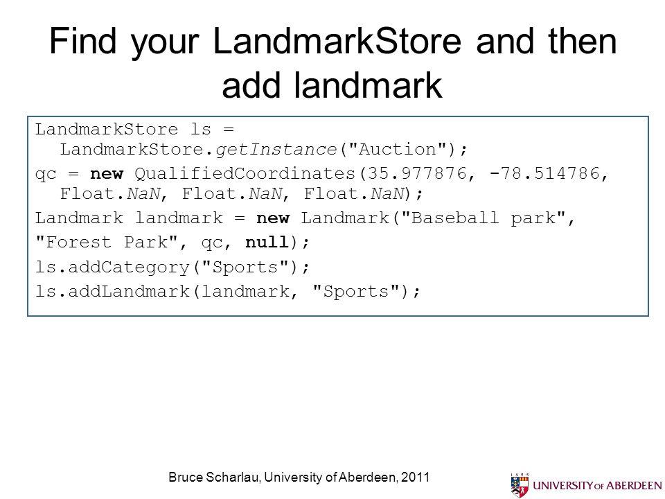 Find your LandmarkStore and then add landmark