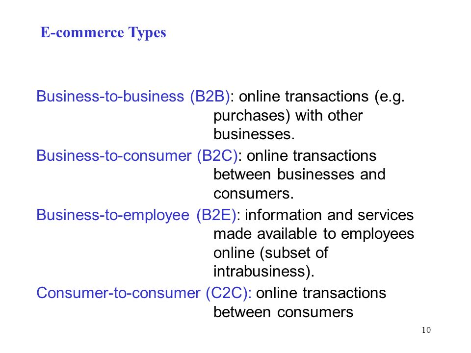E-commerce Types Business-to-business (B2B): online transactions (e.g. purchases) with other businesses.