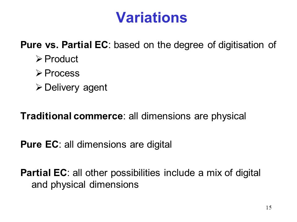Variations Pure vs. Partial EC: based on the degree of digitisation of