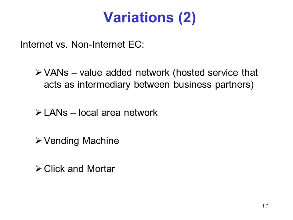 Variations (2) Internet vs. Non-Internet EC: