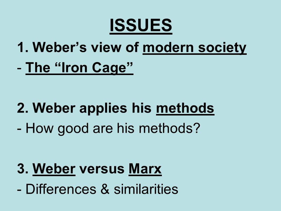 "marx s and weber s conceptualizations of modernity Outstanding presentation of weber's concept of bureaucracy and michels' ""iron law of oligarchy"" marx and weber do have different perspectives on capitalism and society, but there's a lot of common ground in their conceptualizations of alienation and the iron cage, respectively."