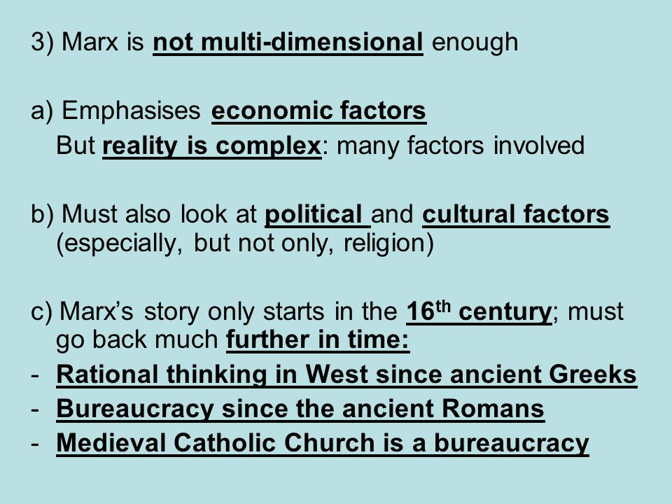 3) Marx is not multi-dimensional enough