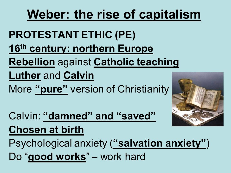 Weber: the rise of capitalism
