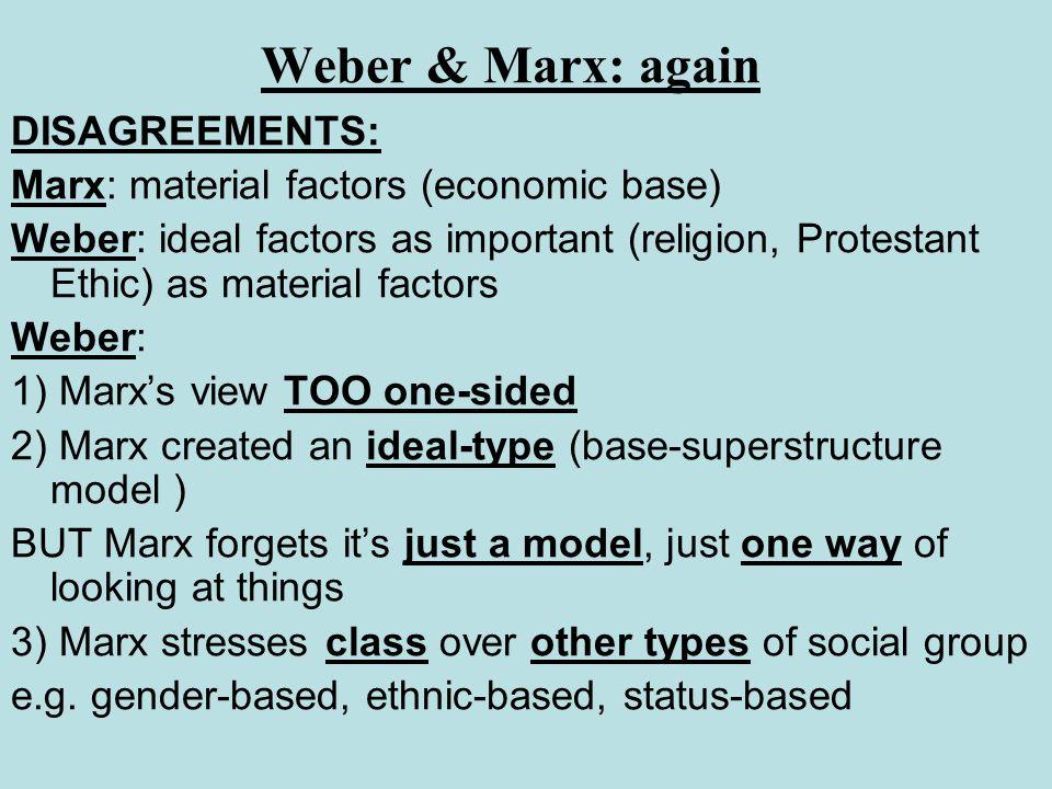 Weber & Marx: again DISAGREEMENTS: