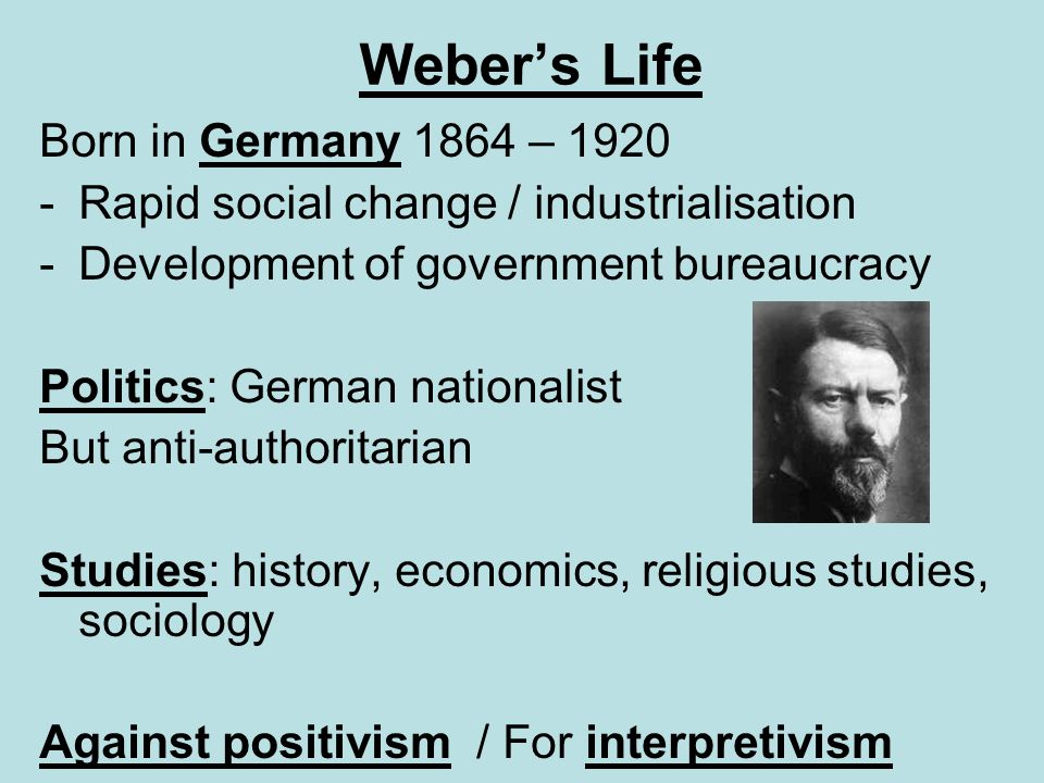 Weber's Life Born in Germany 1864 – 1920