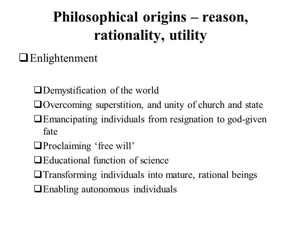 Philosophical origins – reason, rationality, utility