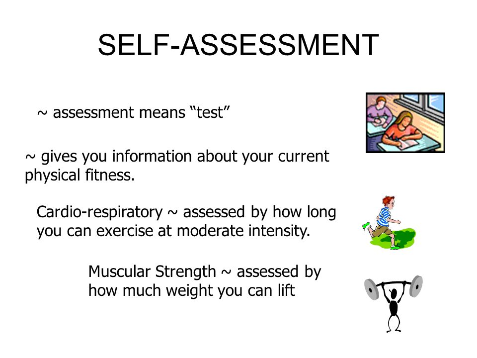 SELF-ASSESSMENT ~ assessment means test