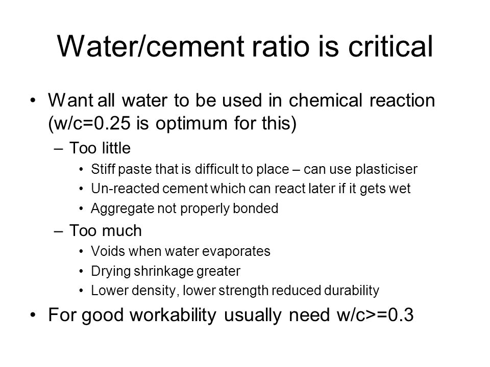 Water/cement ratio is critical