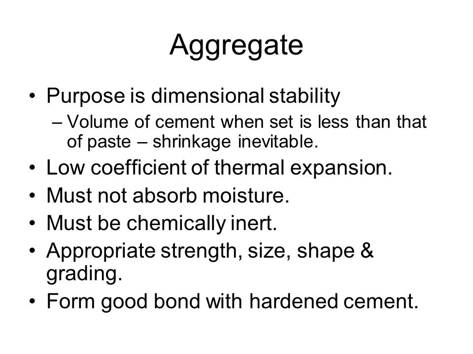 Aggregate Purpose is dimensional stability