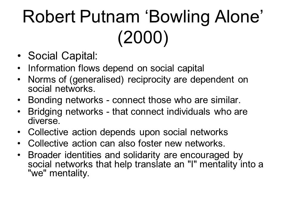 robert putnam bowling alone thesis Papers - 'bowling alone: the collapse and revival of american community' by robert putnam.