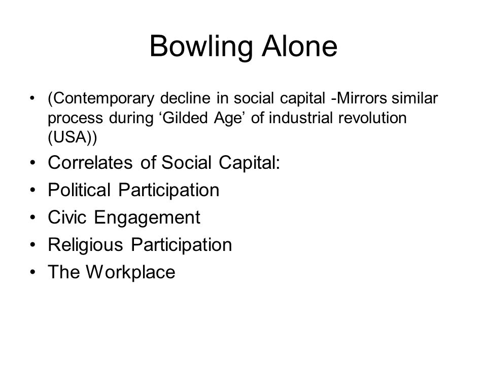Bowling Alone Correlates of Social Capital: Political Participation