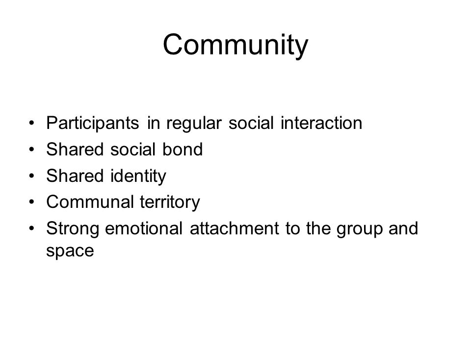 Community Participants in regular social interaction
