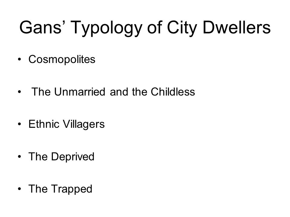 Gans' Typology of City Dwellers