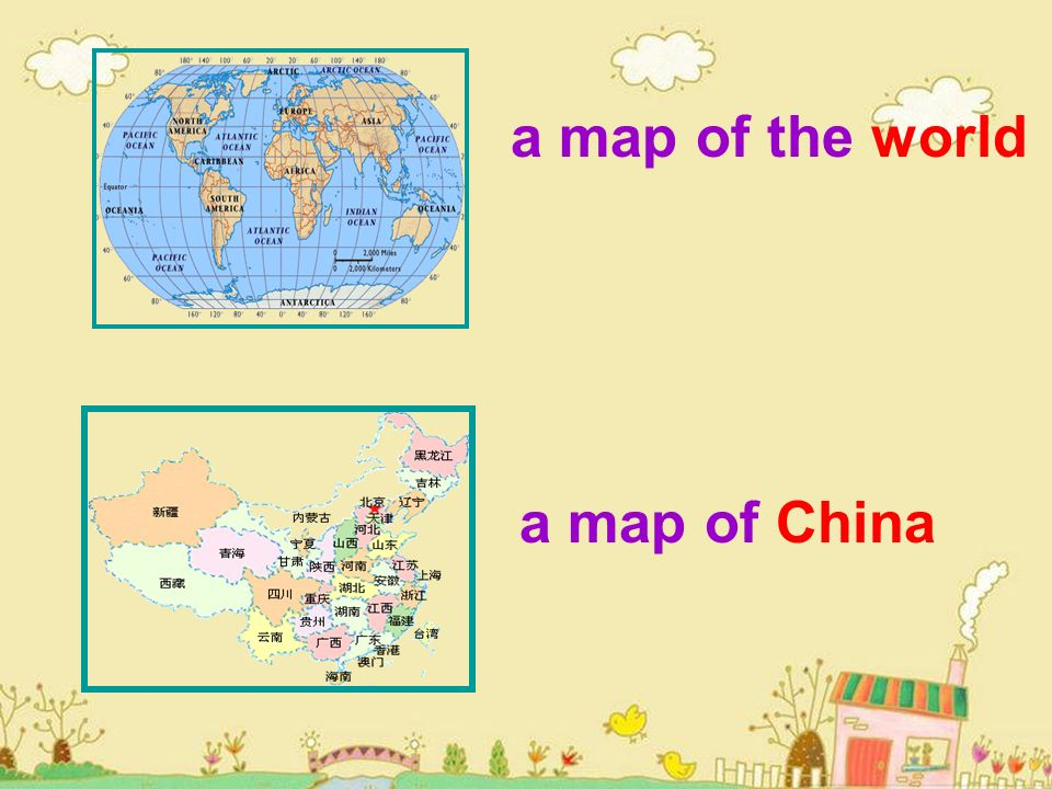 a map of the world a map of China