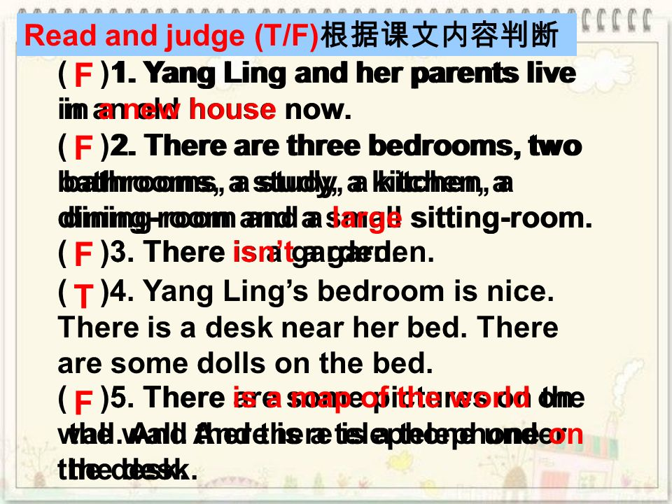 F F F T F Read and judge (T/F)根据课文内容判断