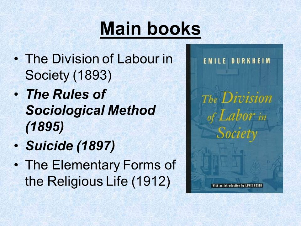 Main books The Division of Labour in Society (1893)