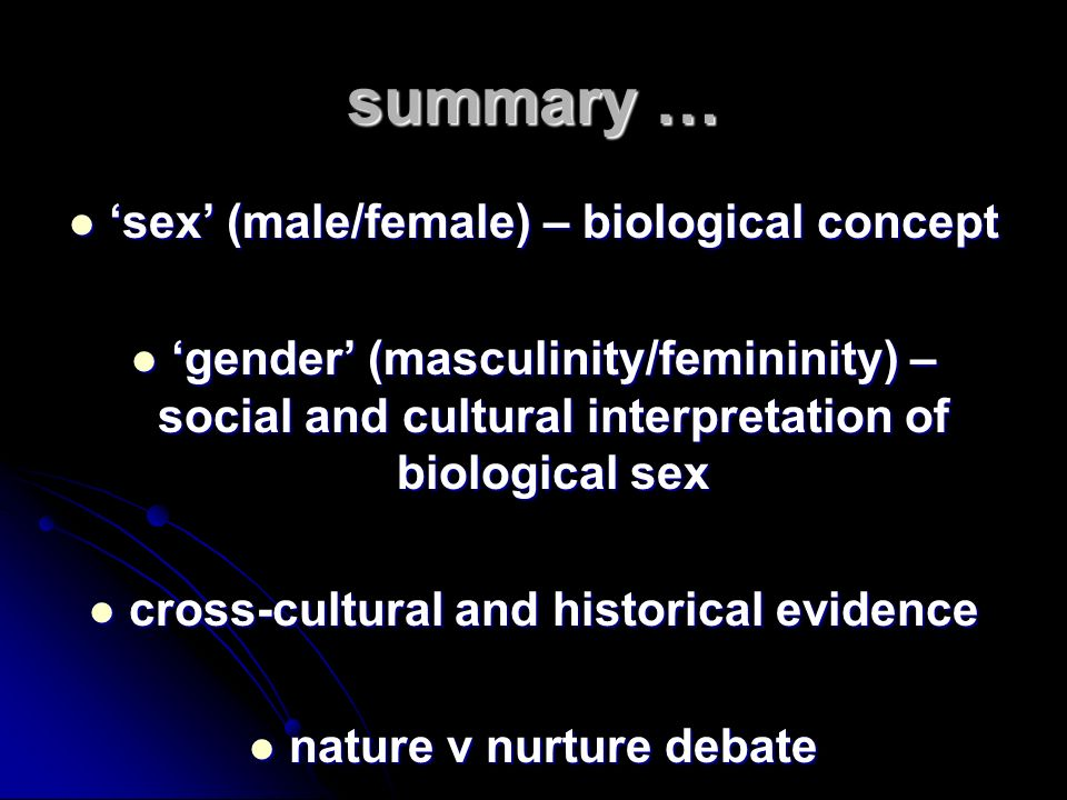 summary … 'sex' (male/female) – biological concept