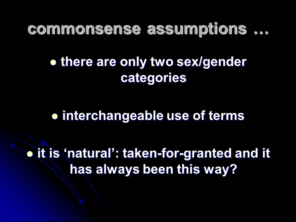 commonsense assumptions …