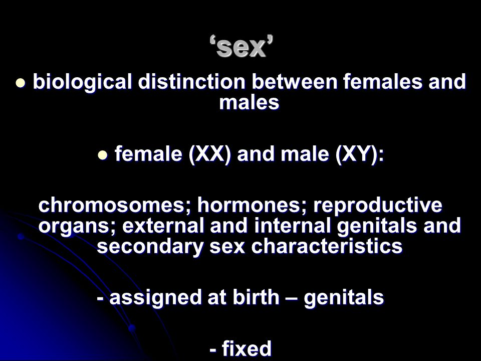 'sex' biological distinction between females and males