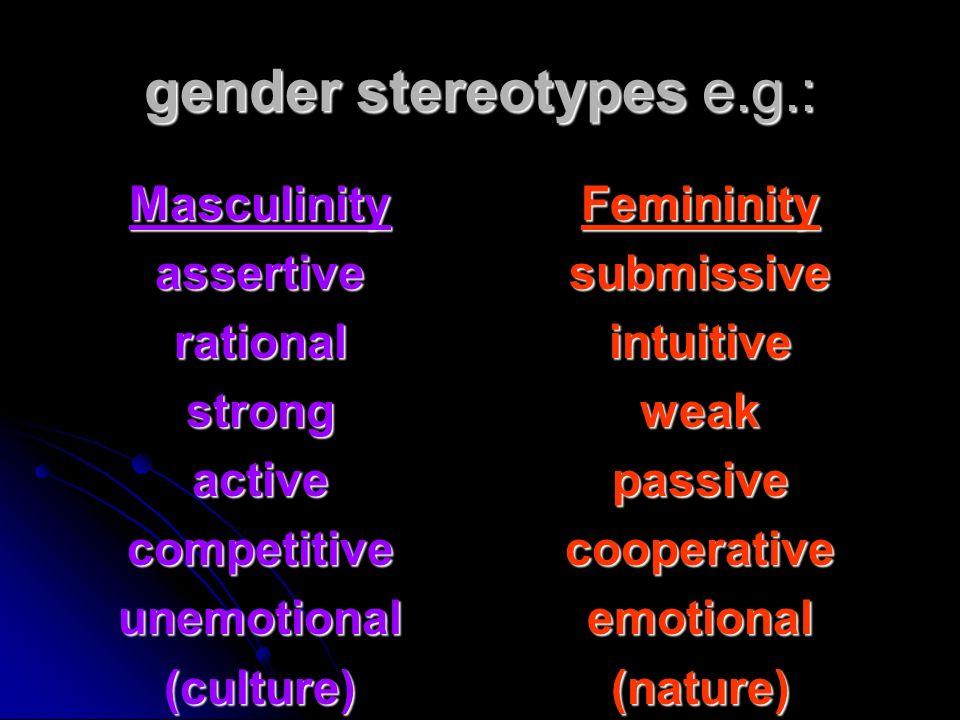 gender stereotypes e.g.: