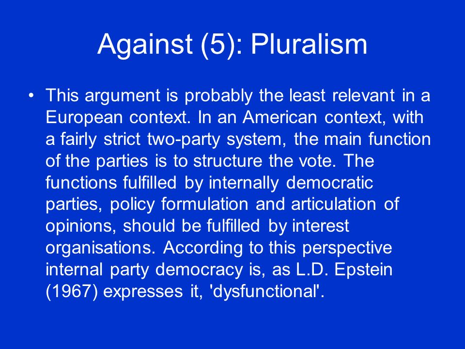 Against (5): Pluralism