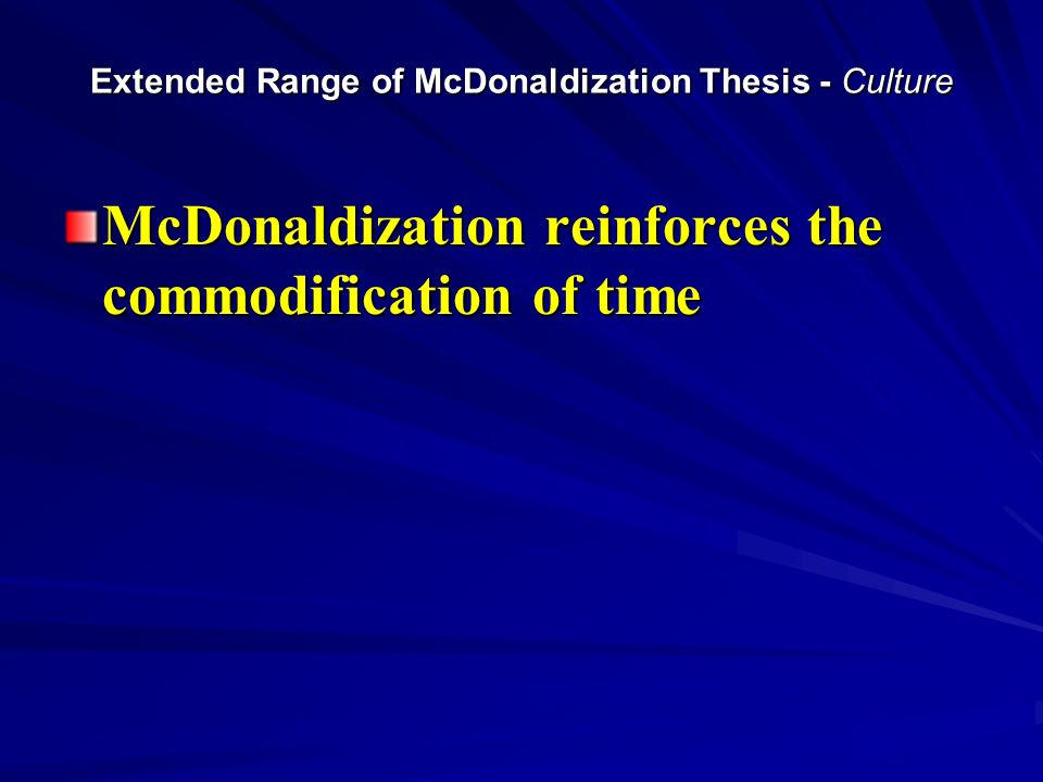 Extended Range of McDonaldization Thesis - Culture