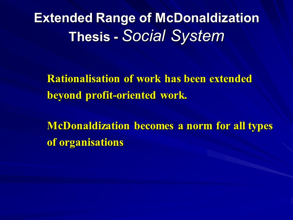 Extended Range of McDonaldization Thesis - Social System