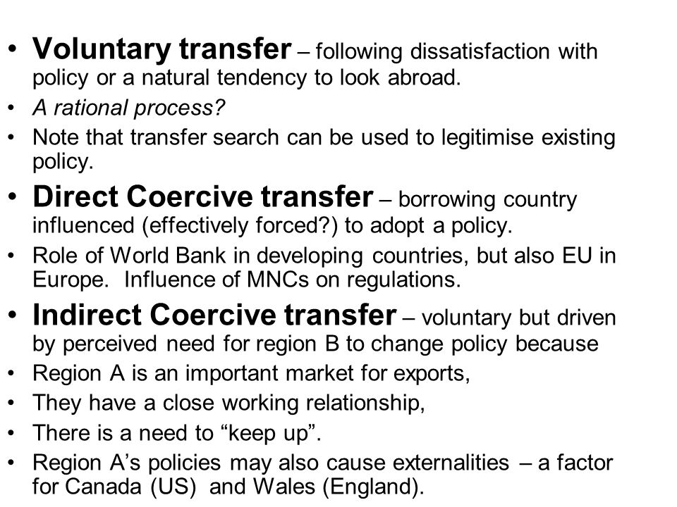 Voluntary transfer – following dissatisfaction with policy or a natural tendency to look abroad.